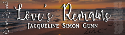 Love's Remains [Where You'll Land Series, Book 2]