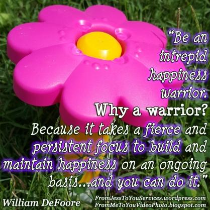 William Defoore Quote - Happiness Warrior
